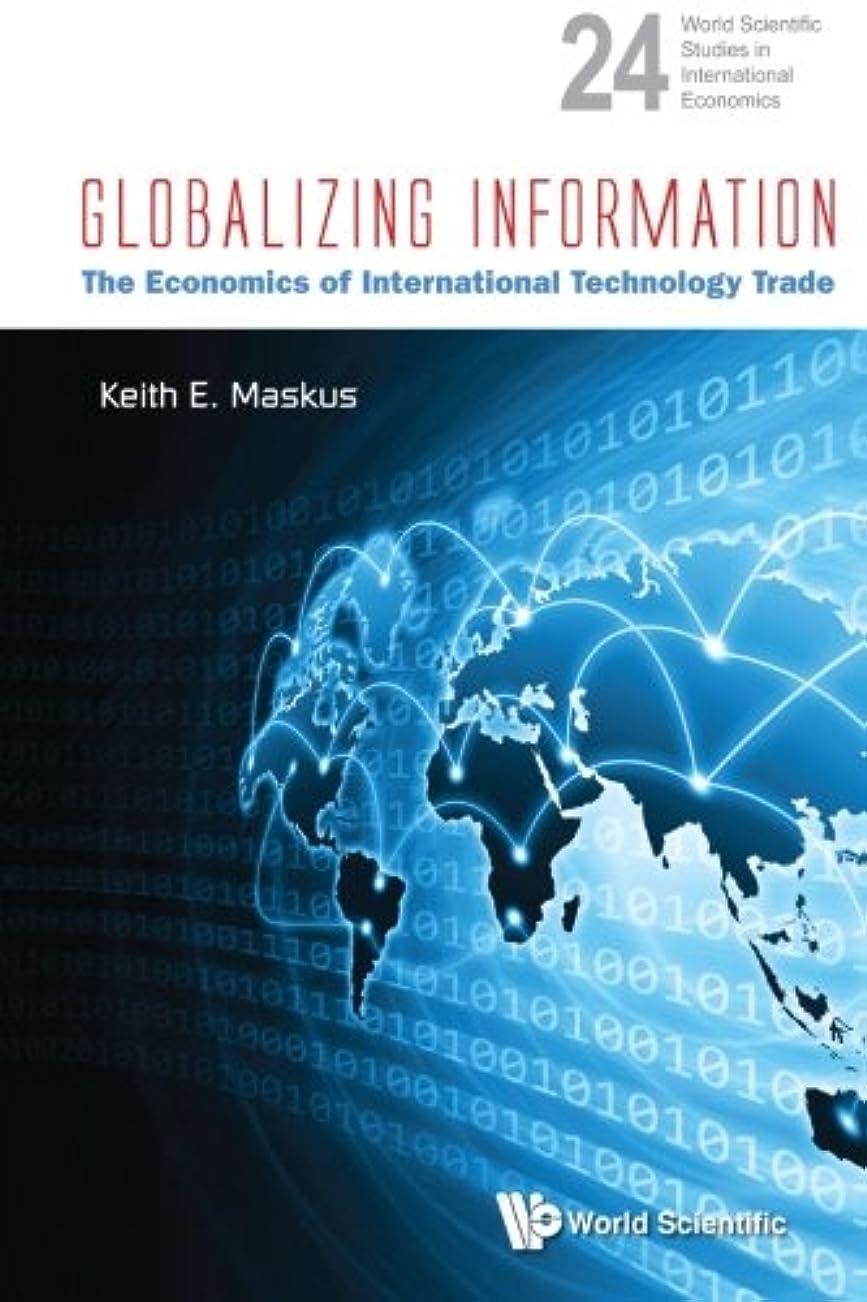 Globalizing Information: The Economics Of International Technology Trade
