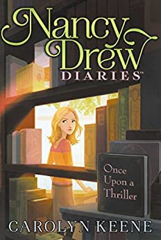 Once Upon a Thriller (Nancy Drew Diaries Book 4) by [Carolyn Keene]