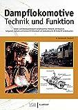 Dampflokomotive: Technik und Funktion - Manfred Weisbrod