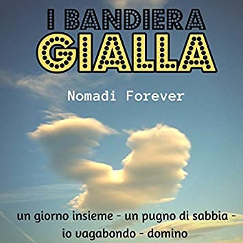 Nomadi forever (Un giorno insieme/Un pugno di sabbia/Io vagabondo/Domino)