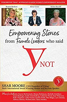 Empowering Stories of Female leaders who said YNot by [Shar Moore]