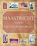 Maastricht Vacation Journal: Blank Lined Maastricht Travel Journal/Notebook/Diary Gift Idea for People Who Love to Travel