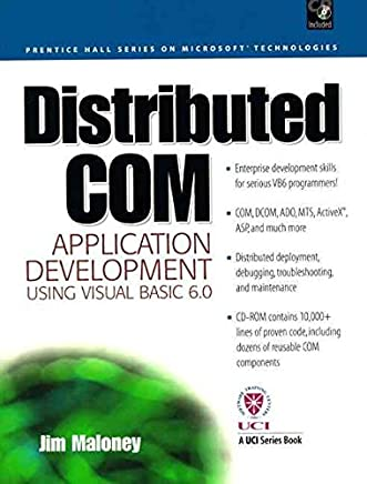 [(Distributed COM Application Development Using Visual Basic 6)] [By (author) Jim Maloney] published on (April, 1999)