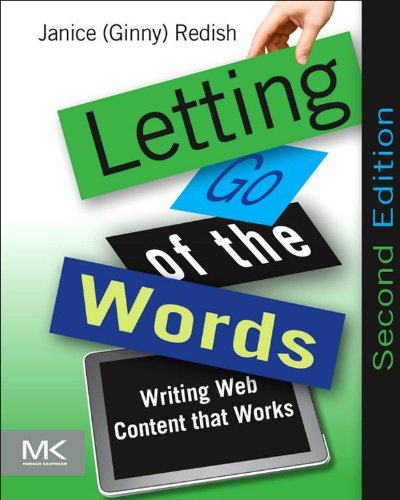 Letting Go of the Words: Writing Web Content that Works (Interactive Technologies)...