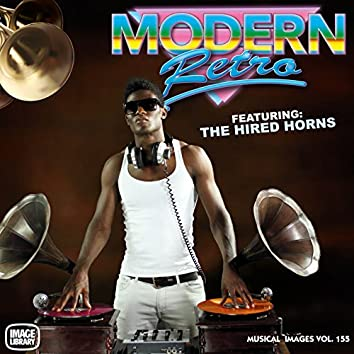 Modern Retro: Musical Images, Vol. 155 (feat. The Hired Horns)