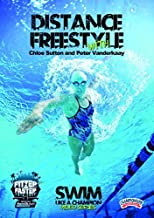 Distance Freestyle with Chloe Sutton and Peter Vanderkaay (DVD) by Fitter and Faster Swim Tour