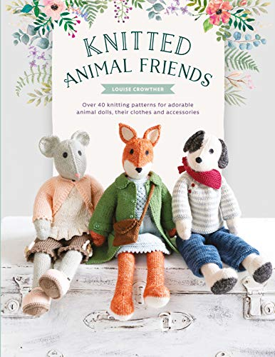 Compare Textbook Prices for Knitted Animal Friends: Over 40 knitting patterns for adorable animal dolls, their clothes and accessories Illustrated Edition ISBN 0035313671050 by Crowther, Louise