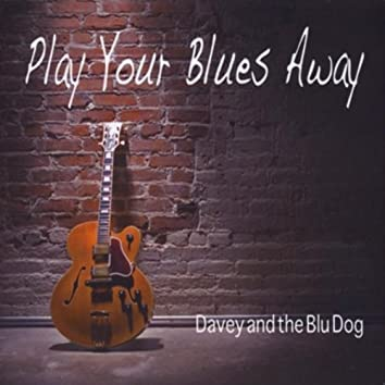 Play Your Blues Away