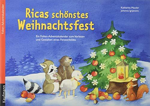 Ricas schönstes Weihnachtsfest: Ein Folien-Adventskalender zum Vorlesen und Gestalten eines Fensterbildes