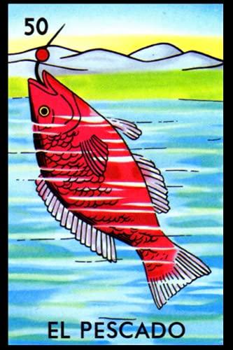 El Pescado - La Lotería Card Notebook: See Inside All 54 Me
