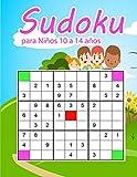 Sudoku para Niños 10 a 14 años: Juegos De Lógica Para Niños 10-14 años  9x9 Puzzle Clásico  Letra Grande