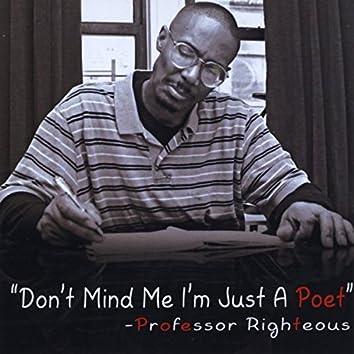 Don't Mind Me I'm Just a Poet