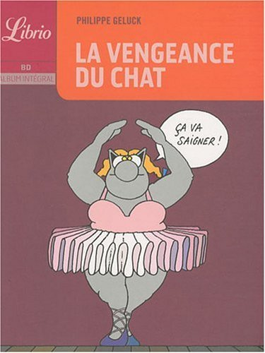 CHAT (LE) T.03 : LA VENGEANCE DU CHAT by PHILIPPE GELUCK (December 01,2009)
