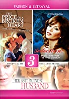 The Price of a Broken Heart / Seduction / Her Best Friend's Husband - 3 DVD Collection