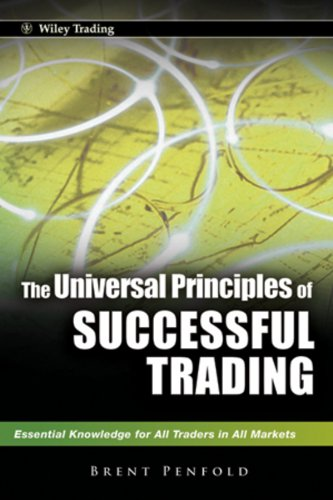 The Universal Principles of Successful Trading: Essential Knowledge for All Traders in All Markets (Wiley Trading Book 10) (English Edition)