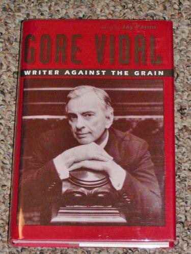 Gore Vidal: Writer Against the Grain