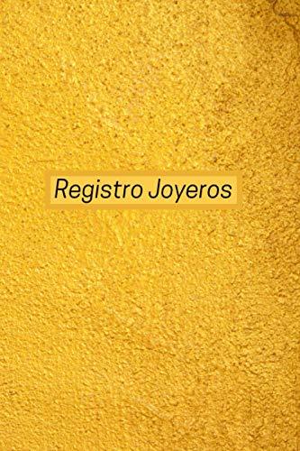 Registro Joyeros: Libro de Metales Preciosos | Libro de Joyas | Registro de Metales Preciosos