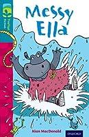 Oxford Reading Tree Treetops Fiction: Level 9: Messy Ella (Treetops. Fiction)