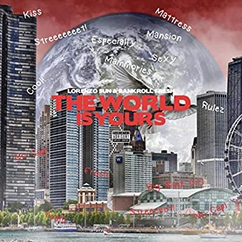 The World Is Yours (feat. Bankroll Fresh)