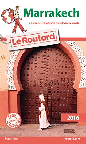 Guide du Routard Marrakech 2016: Avec Essaouira et nos plus beaux riads