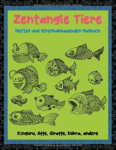 Zentangle Tiere - Nettes und stressabbauendes Malbuch - Känguru, Affe, Giraffe, Kobra, andere  🐾