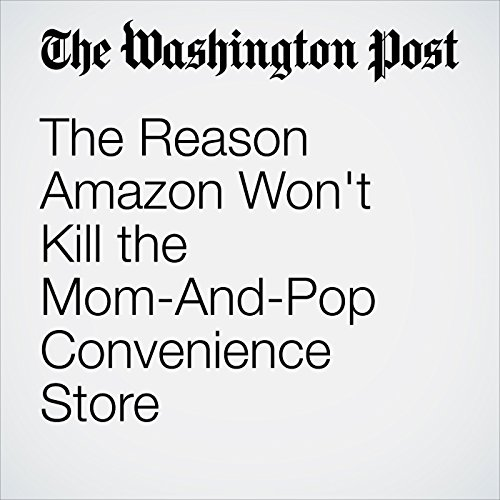 The Reason Amazon Won't Kill the Mom-And-Pop Convenience Store copertina