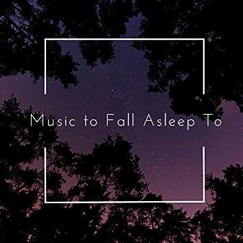 Music to Fall Asleep To