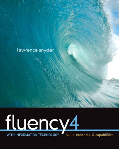 Fluency With Information Technology: Skills, Concepts, &...