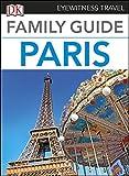 DK Eyewitness Family Guide Paris (Travel Guide)