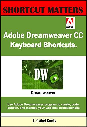 Adobe Dreamweaver CC Keyboard Shortcuts (Shortcut Matters Book 42) (English...