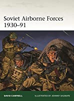Soviet Airborne Forces 1930-91 (Elite)