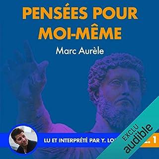 Pensées pour moi-même 1                   Auteur(s):                                                                                                                                 Marc Aurèle                               Narrateur(s):                                                                                                                                 Yannick Lopez                      Durée: 2 h et 28 min     Pas de évaluations     Au global 0,0