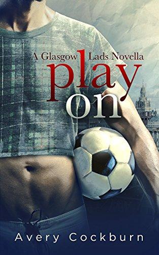 Play On: A Glasgow Lads Novella