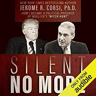 "Silent No More: How I Became a Political Prisoner of Mueller's ""Witch Hunt"" cover art"