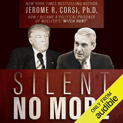 "Silent No More: How I Became a Political Prisoner of Mueller's ""Witch Hunt"" audiobook cover art"