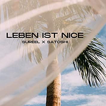 Leben ist Nice