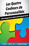 Les Quatre Couleurs de Personnalités: Et Leur Langage Secret Adapté Au Marketing de...