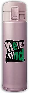 Cupcari Stainless Steel Mug Never Mind Design Vacuum Cup, 16-Ounce, Pink