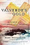 Valverde's Gold: In Search of the Last Great Inca Treasure