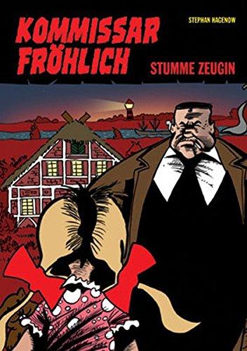 Kommissar Fröhlich, Bd.3 : Stumme Zeugin