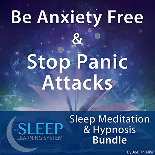 Be Anxiety Free and Stop Panic Attacks: Sleep Meditation and Hypnosis Bundle audiobook cover art