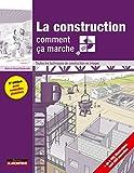 La construction comment ça marche? Toutes les techniques de construction en images