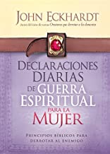 Declaraciones Diarias de Guerra Espiritual Para la Mujer: Principios bíblicos para derrotar al enemigo (Spanish Edition)