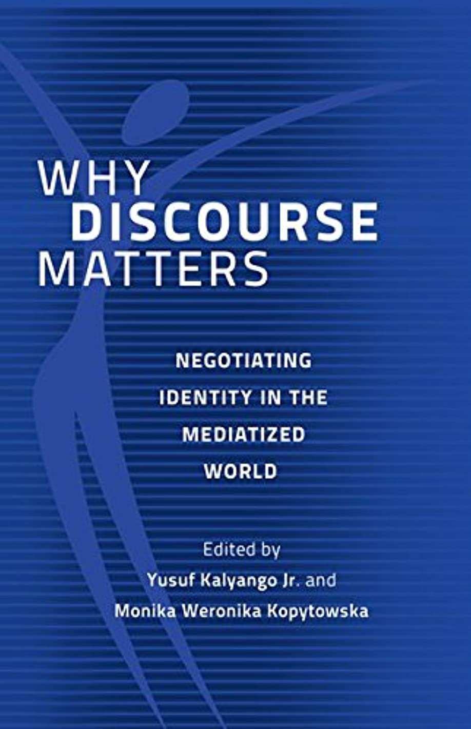 Why Discourse Matters: Negotiating Identity in the Mediatized World
