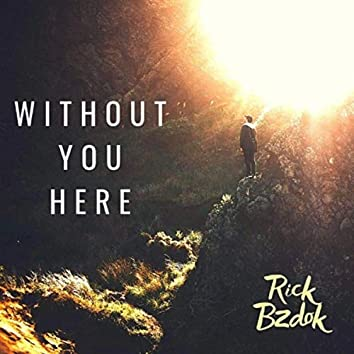 Without You Here (feat. Jim O'Connor)