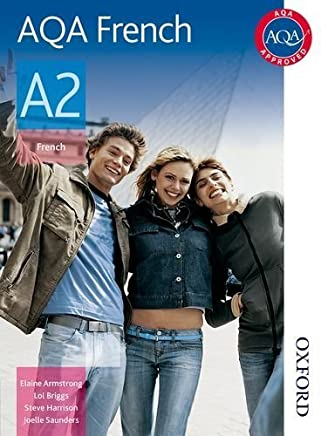AQA A2 French Student Book New edition by Briggs, Lawrence, Armstrong, Elaine, Harrison, Steve, Saunde (2014) Paperback