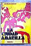 LA CIUDAD AMARILLA. 3ª ed.