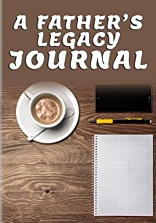 A Father's Legacy Journal: Keepsake Fill In Journal For Dad's Life Story (Gifts for Dads)