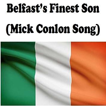 Belfast's Finest Son (Mick Conlon Song)