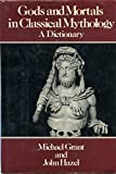 Gods and Mortals in Classical Mythology: A Dictionary